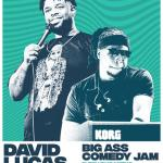 David Lucas & Keyz: The Big Ass Comedy Jam
